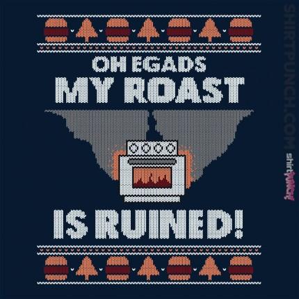 Roast Is Ruined