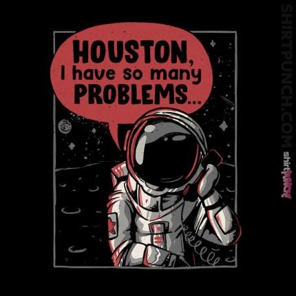 Houston, I Have So Many Problems