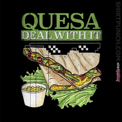 Quesa Deal with It