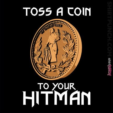 Toss A Coin To Your Hitman