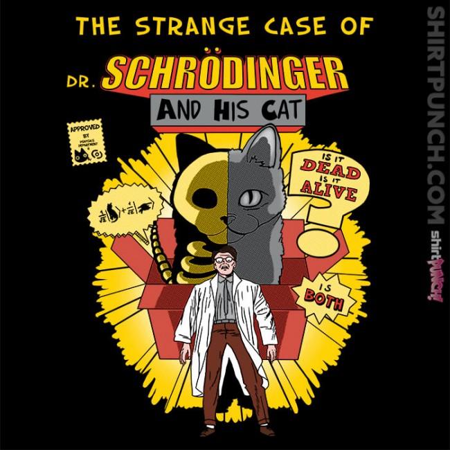The Strange Case Of Dr. Schrodinger