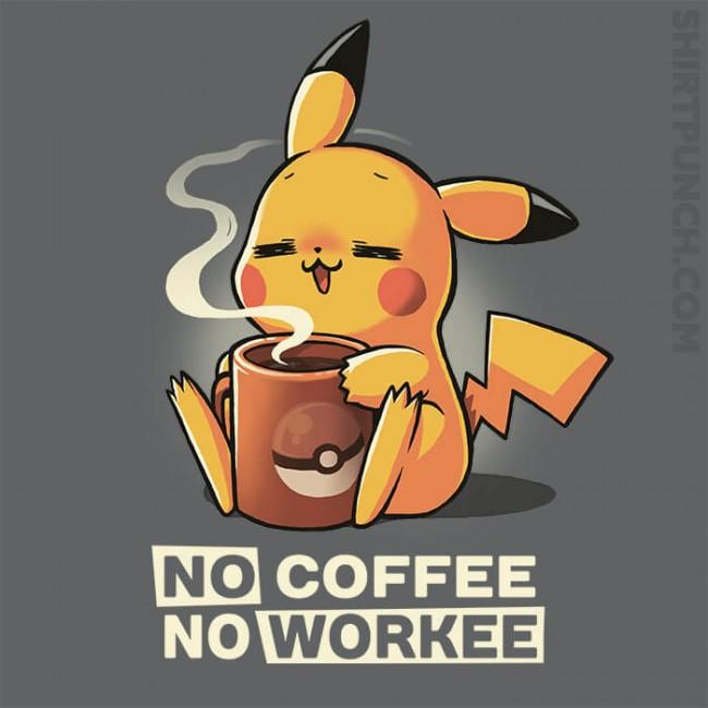 No Coffee No Workee