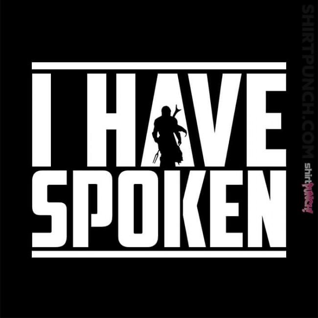 I Have Spoken